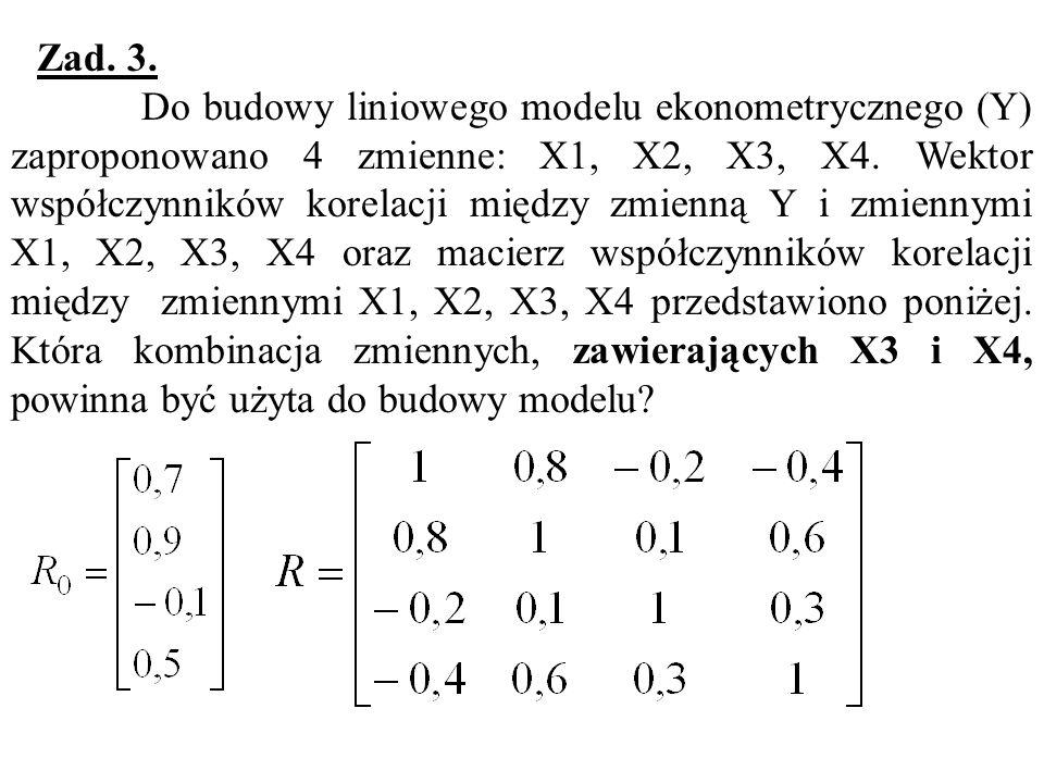 Zad.2. Dobierz zestaw dwóch zmiennych, spośród proponowanych poniżej 4, mając dany wektor współczynników korelacji między Y a zmiennymi X i oraz macie