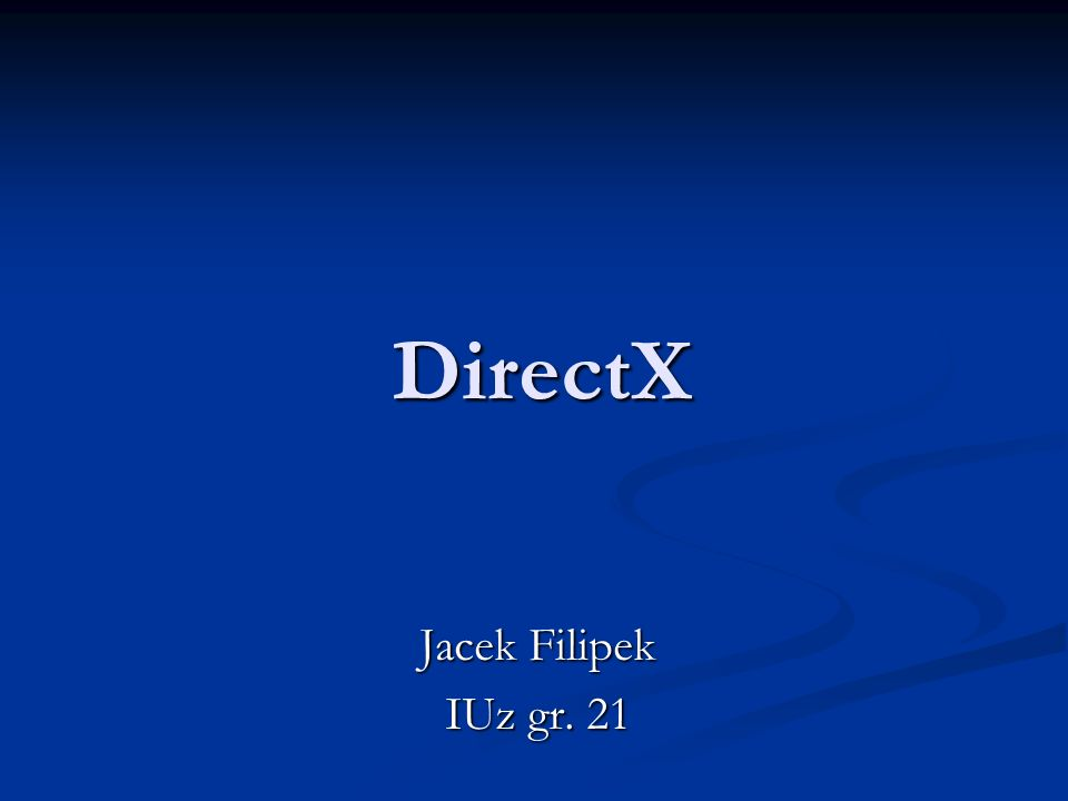 DirectX Jacek Filipek IUz gr. 21