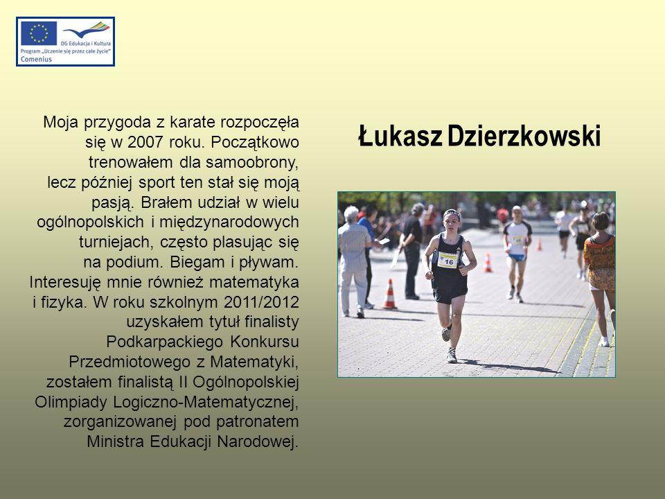 Łukasz Dzierzkowski Moja przygoda z karate rozpoczęła się w 2007 roku. Początkowo trenowałem dla samoobrony, lecz później sport ten stał się moją pasj