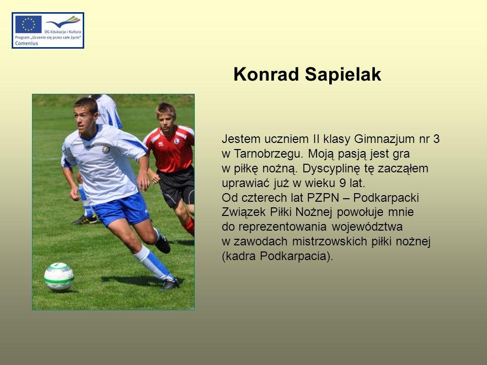 Jestem uczniem II klasy Gimnazjum nr 3 w Tarnobrzegu. Moją pasją jest gra w piłkę nożną. Dyscyplinę tę zacząłem uprawiać już w wieku 9 lat. Od czterec