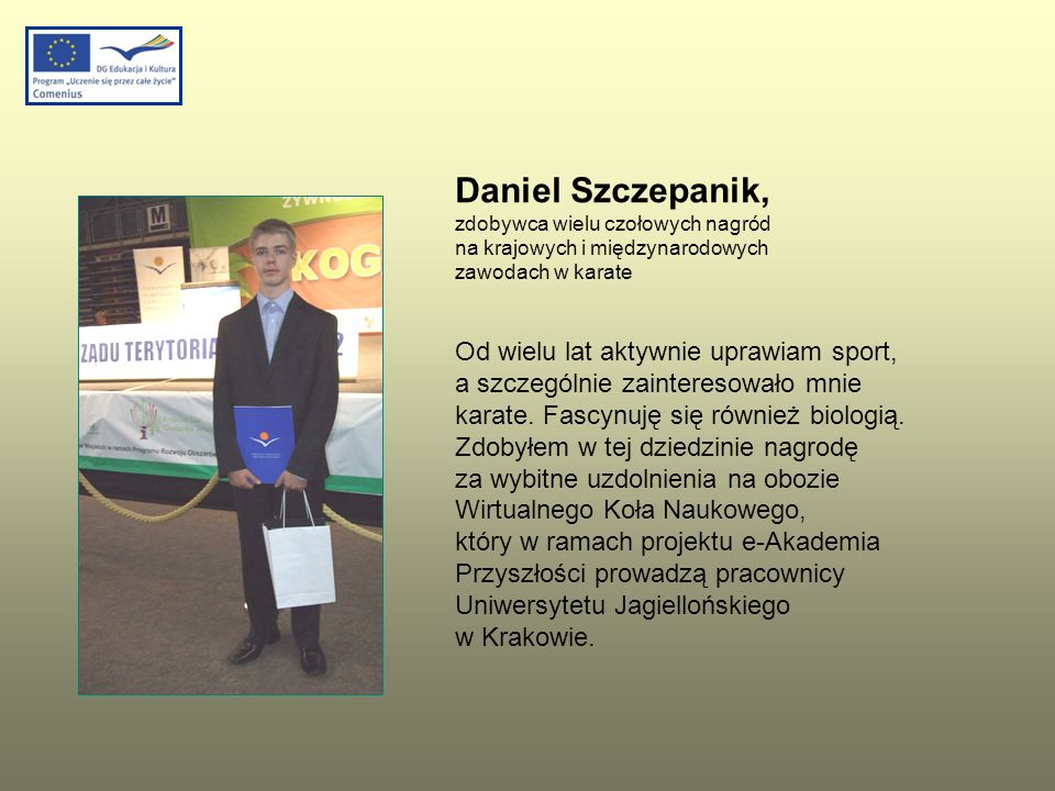 Daniel Szczepanik, zdobywca wielu czołowych nagród na krajowych i międzynarodowych zawodach w karate Od wielu lat aktywnie uprawiam sport, a szczególn