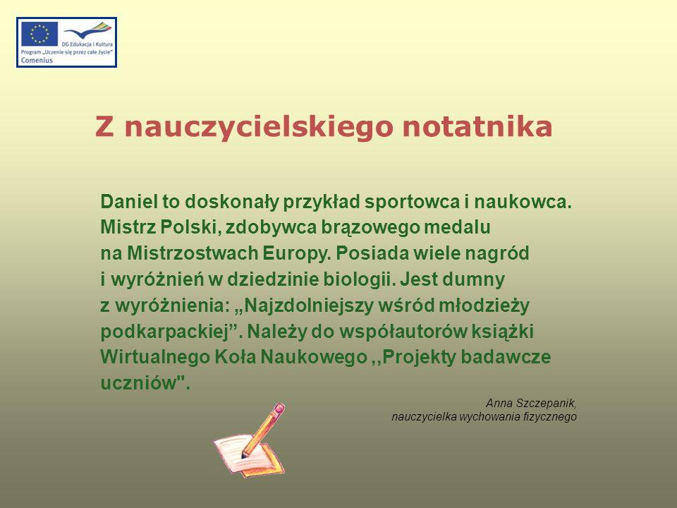 Daniel to doskonały przykład sportowca i naukowca. Mistrz Polski, zdobywca brązowego medalu na Mistrzostwach Europy. Posiada wiele nagród i wyróżnień