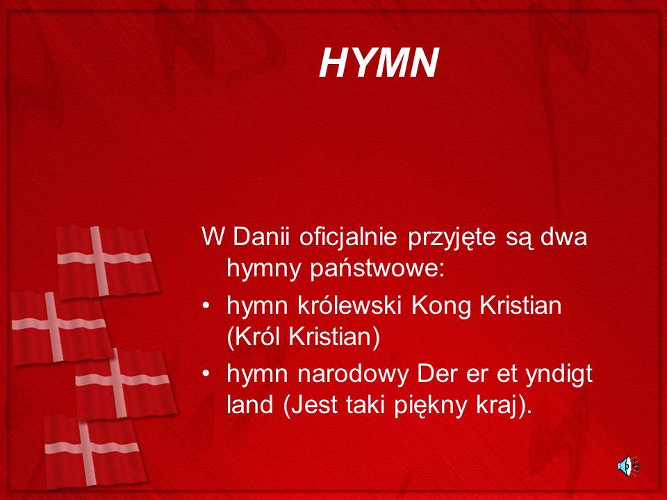 HYMN W Danii oficjalnie przyjęte są dwa hymny państwowe: hymn królewski Kong Kristian (Król Kristian) hymn narodowy Der er et yndigt land (Jest taki p
