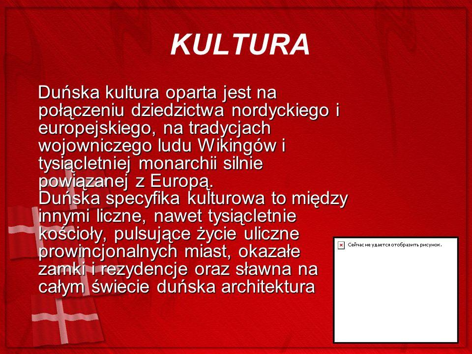 KULTURA Duńska kultura oparta jest na połączeniu dziedzictwa nordyckiego i europejskiego, na tradycjach wojowniczego ludu Wikingów i tysiącletniej mon