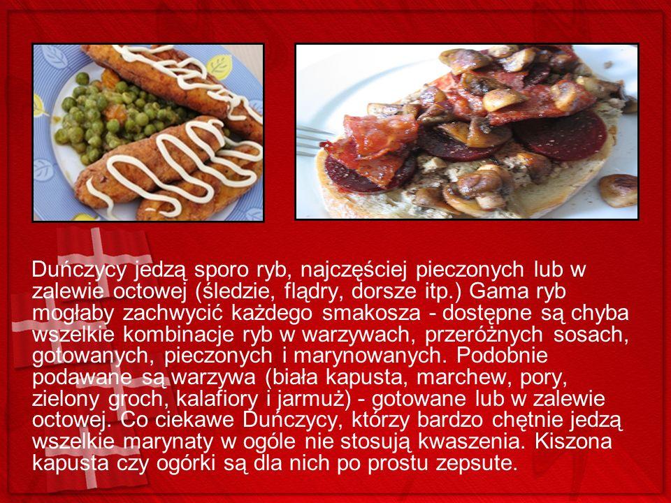 Duńczycy jedzą sporo ryb, najczęściej pieczonych lub w zalewie octowej (śledzie, flądry, dorsze itp.) Gama ryb mogłaby zachwycić każdego smakosza - do