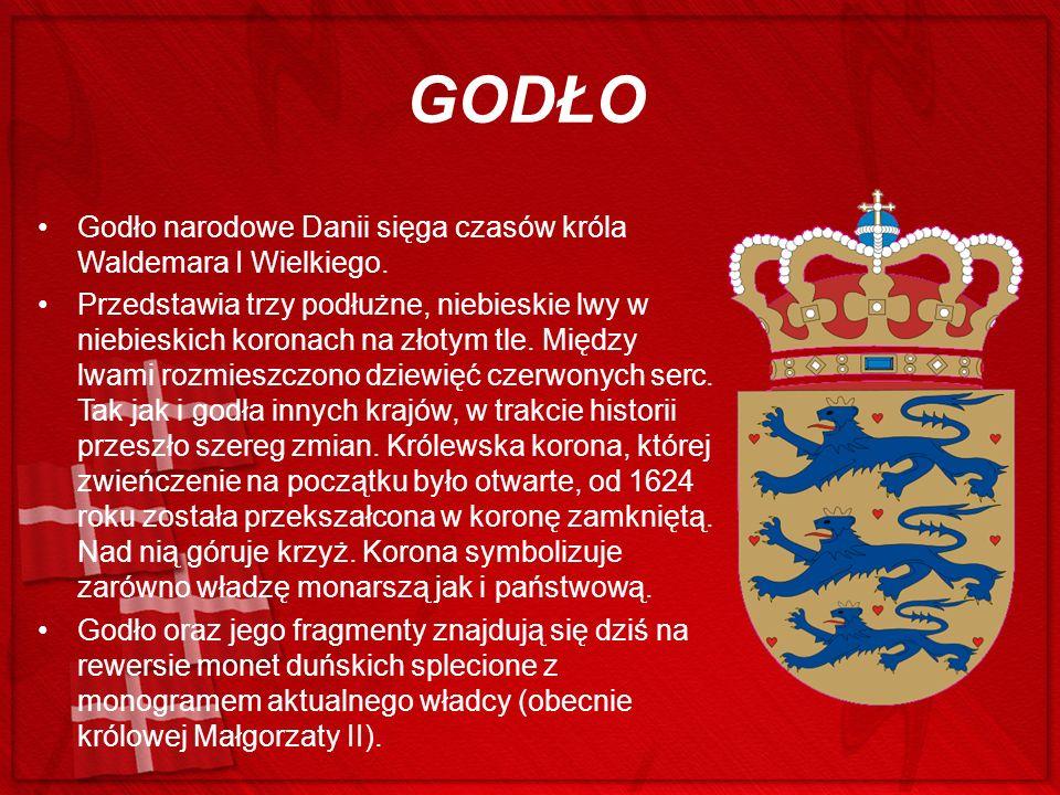 GODŁO Godło narodowe Danii sięga czasów króla Waldemara I Wielkiego. Przedstawia trzy podłużne, niebieskie lwy w niebieskich koronach na złotym tle. M