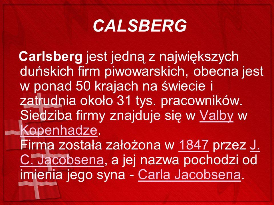 CALSBERG Carlsberg jest jedną z największych duńskich firm piwowarskich, obecna jest w ponad 50 krajach na świecie i zatrudnia około 31 tys. pracownik