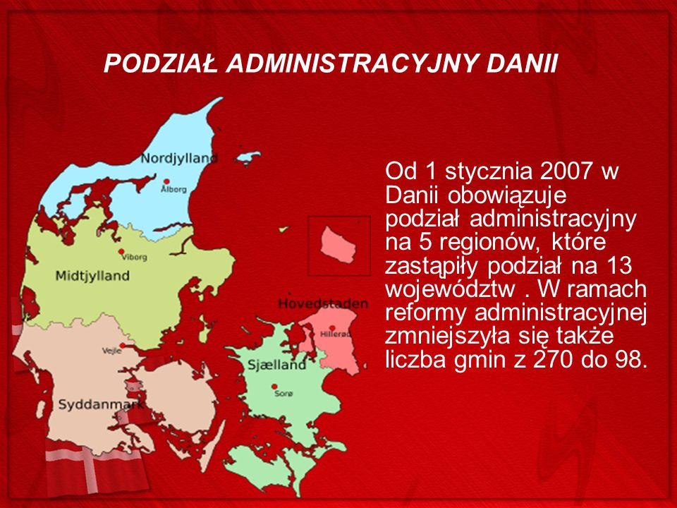 Od 1 stycznia 2007 w Danii obowiązuje podział administracyjny na 5 regionów, które zastąpiły podział na 13 województw. W ramach reformy administracyjn