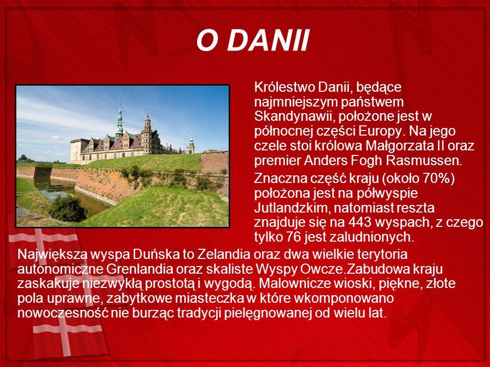 O DANII Królestwo Danii, będące najmniejszym państwem Skandynawii, położone jest w północnej części Europy. Na jego czele stoi królowa Małgorzata II o