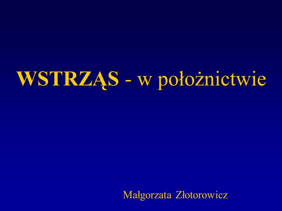 WSTRZĄS - w położnictwie Małgorzata Złotorowicz