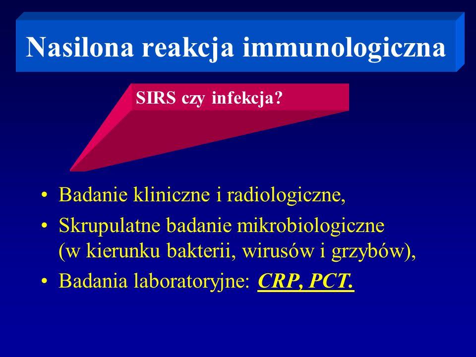Nasilona reakcja immunologiczna Badanie kliniczne i radiologiczne, Skrupulatne badanie mikrobiologiczne (w kierunku bakterii, wirusów i grzybów), Bada
