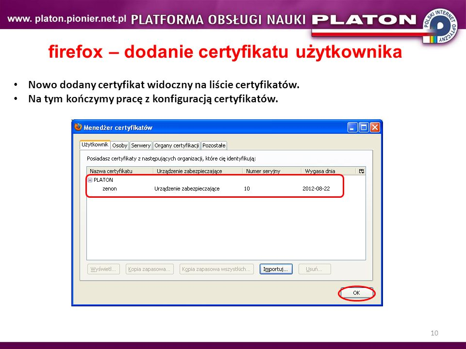 10 firefox – dodanie certyfikatu użytkownika Nowo dodany certyfikat widoczny na liście certyfikatów.