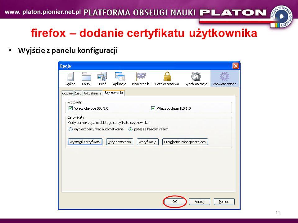 11 firefox – dodanie certyfikatu użytkownika Wyjście z panelu konfiguracji