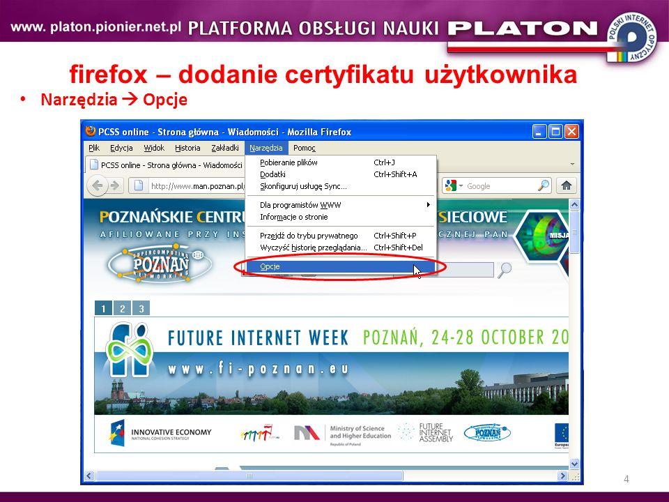 4 firefox – dodanie certyfikatu użytkownika Narzędzia Opcje