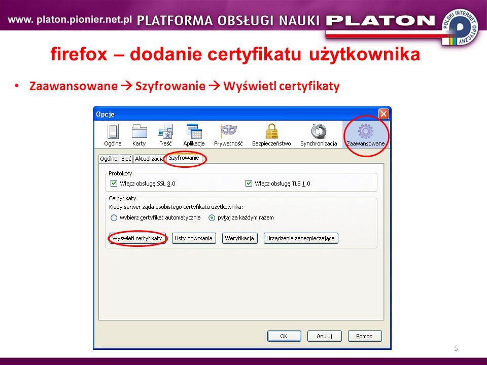5 firefox – dodanie certyfikatu użytkownika Zaawansowane Szyfrowanie Wyświetl certyfikaty