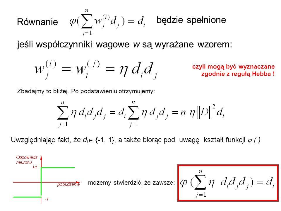 Równanie będzie spełnione jeśli współczynniki wagowe w są wyrażane wzorem: Zbadajmy to bliżej. Po podstawieniu otrzymujemy: Uwzględniając fakt, że d i