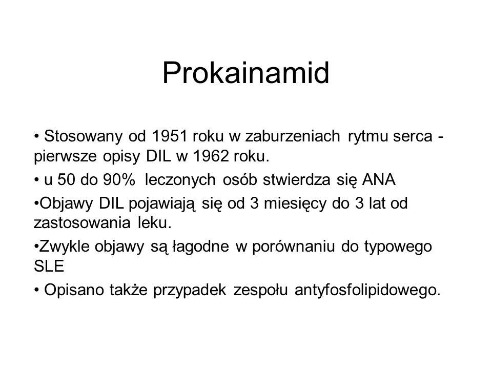 Prokainamid Stosowany od 1951 roku w zaburzeniach rytmu serca - pierwsze opisy DIL w 1962 roku. u 50 do 90% leczonych osób stwierdza się ANA Objawy DI