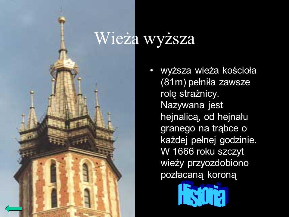 Wieża wyższa wyższa wieża kościoła (81m) pełniła zawsze rolę strażnicy. Nazywana jest hejnalicą, od hejnału granego na trąbce o każdej pełnej godzinie