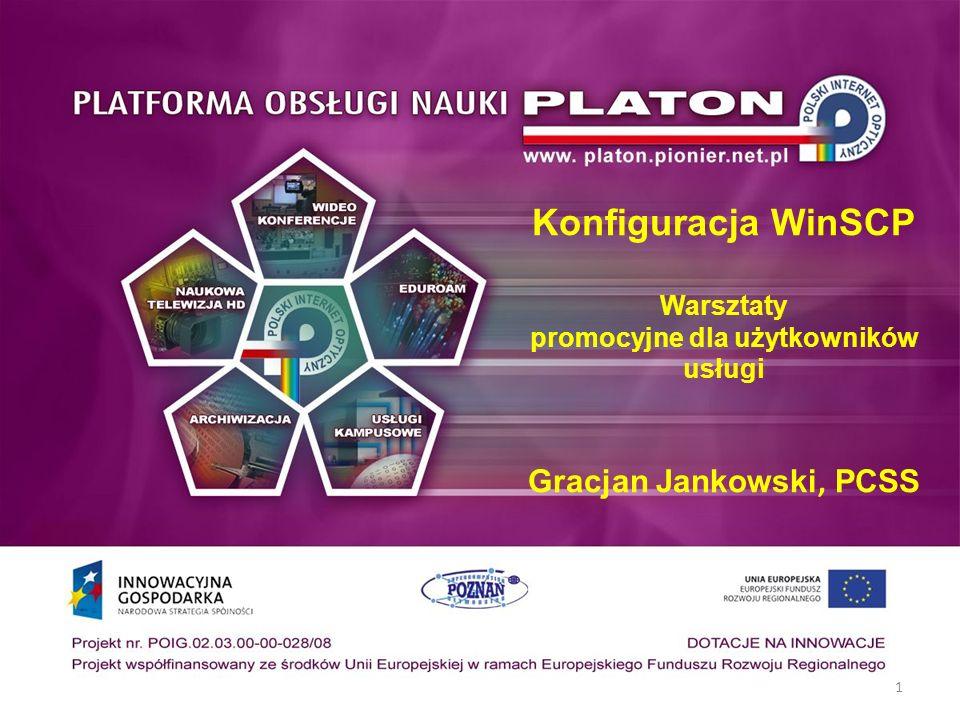 1 Konfiguracja WinSCP Warsztaty promocyjne dla użytkowników usługi Gracjan Jankowski, PCSS