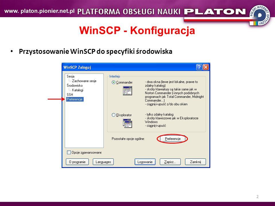 2 WinSCP - Konfiguracja Przystosowanie WinSCP do specyfiki środowiska