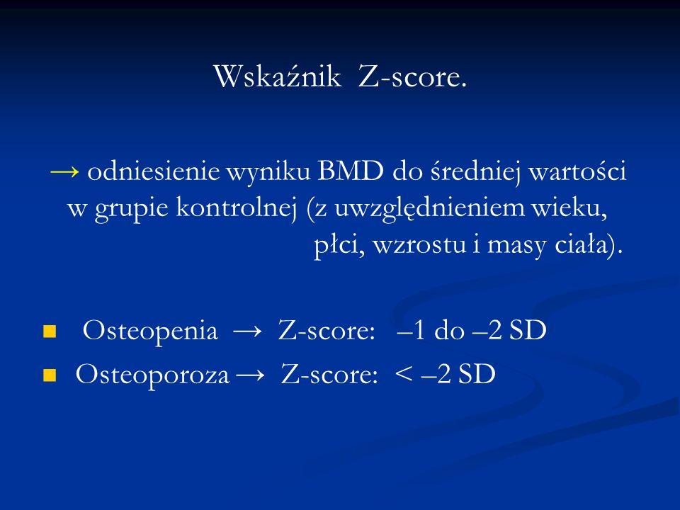 Wskaźnik Z-score. odniesienie wyniku BMD do średniej wartości w grupie kontrolnej (z uwzględnieniem wieku, płci, wzrostu i masy ciała). Osteopenia Z-s