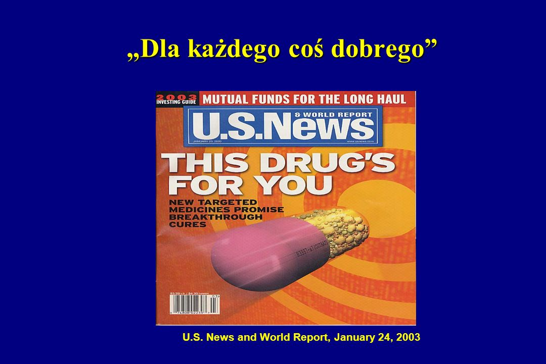 U.S. News and World Report, January 24, 2003 Dla każdego coś dobrego