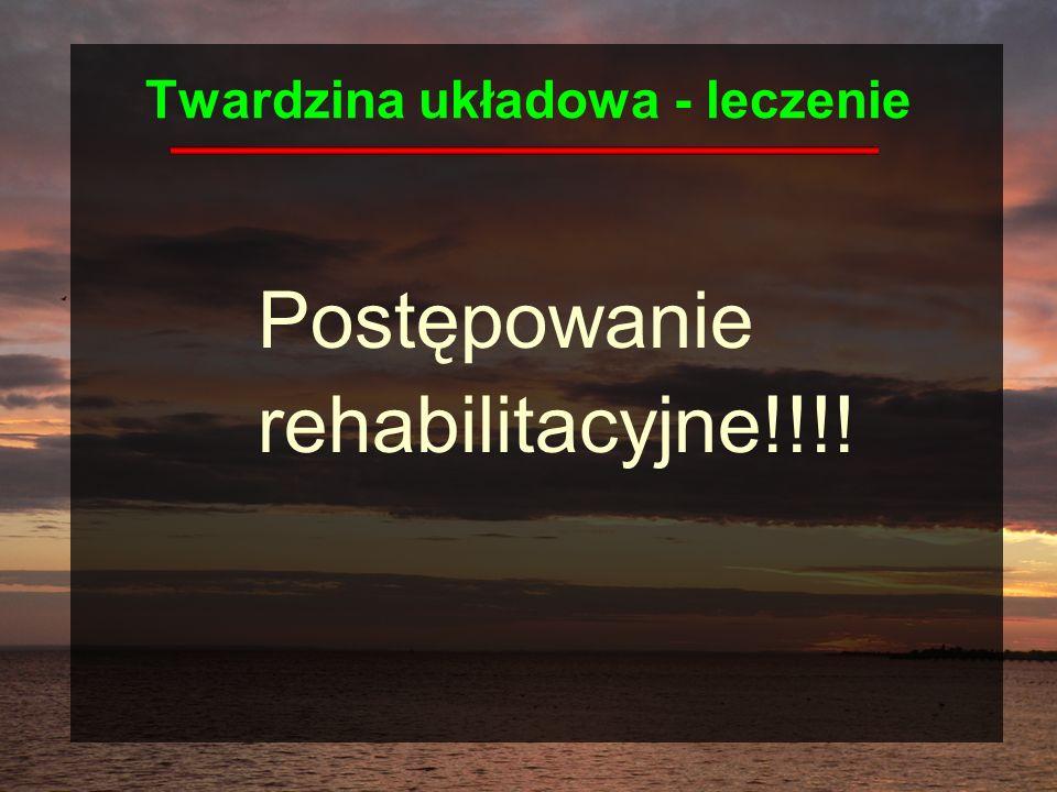 Twardzina układowa - leczenie Postępowanie rehabilitacyjne!!!!