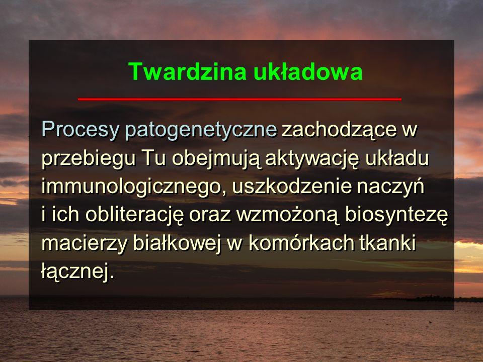 Twardzina układowa Procesy patogenetyczne zachodzące w przebiegu Tu obejmują aktywację układu immunologicznego, uszkodzenie naczyń i ich obliterację o