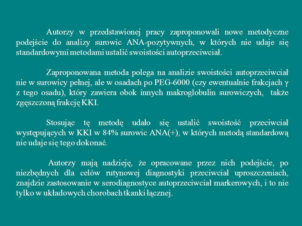 Autorzy w przedstawionej pracy zaproponowali nowe metodyczne podejście do analizy surowic ANA-pozytywnych, w których nie udaje się standardowymi metod