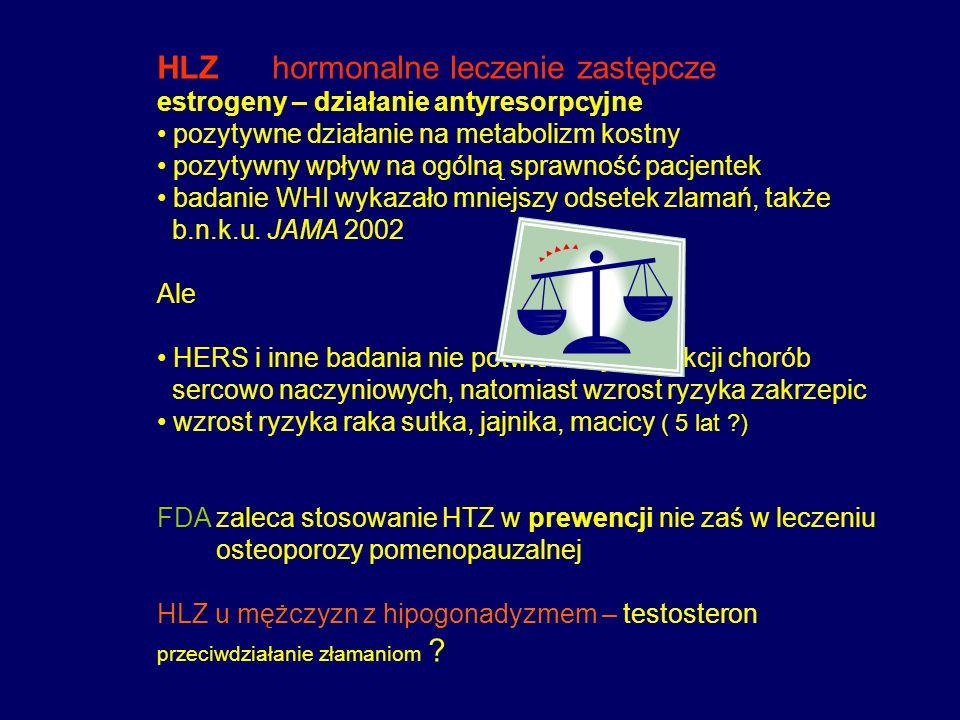 HLZ hormonalne leczenie zastępcze estrogeny – działanie antyresorpcyjne pozytywne działanie na metabolizm kostny pozytywny wpływ na ogólną sprawność p