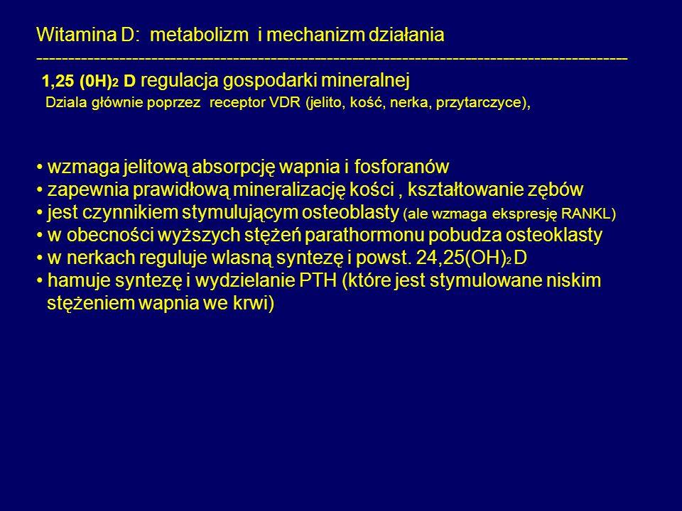 OSTEOMALACJA uogólniony ból kości, tkliwość uciskowa deformacje szkieletu osłabienie mięśni Leczenie ergocalciferol Vit.D2 cholecalciferol Vit D3 inne przyczynowe