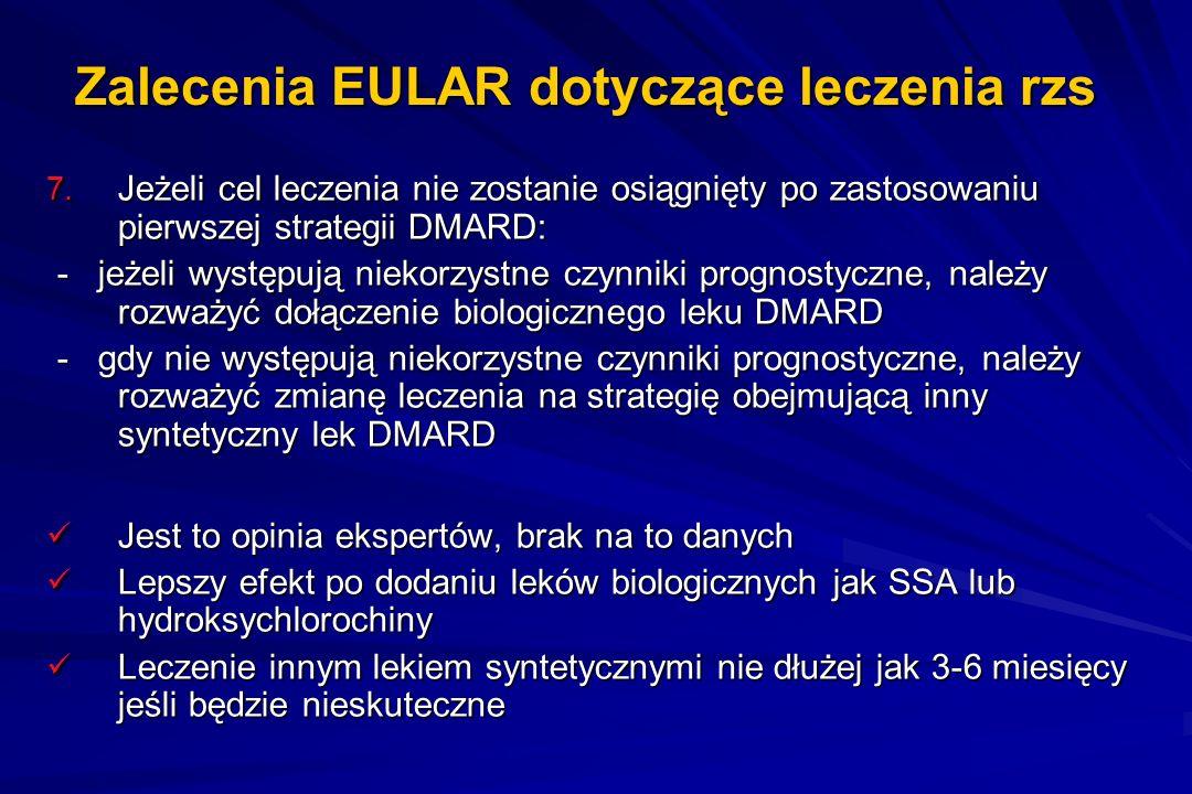 Zalecenia EULAR dotyczące leczenia rzs 7. Jeżeli cel leczenia nie zostanie osiągnięty po zastosowaniu pierwszej strategii DMARD: - jeżeli występują ni