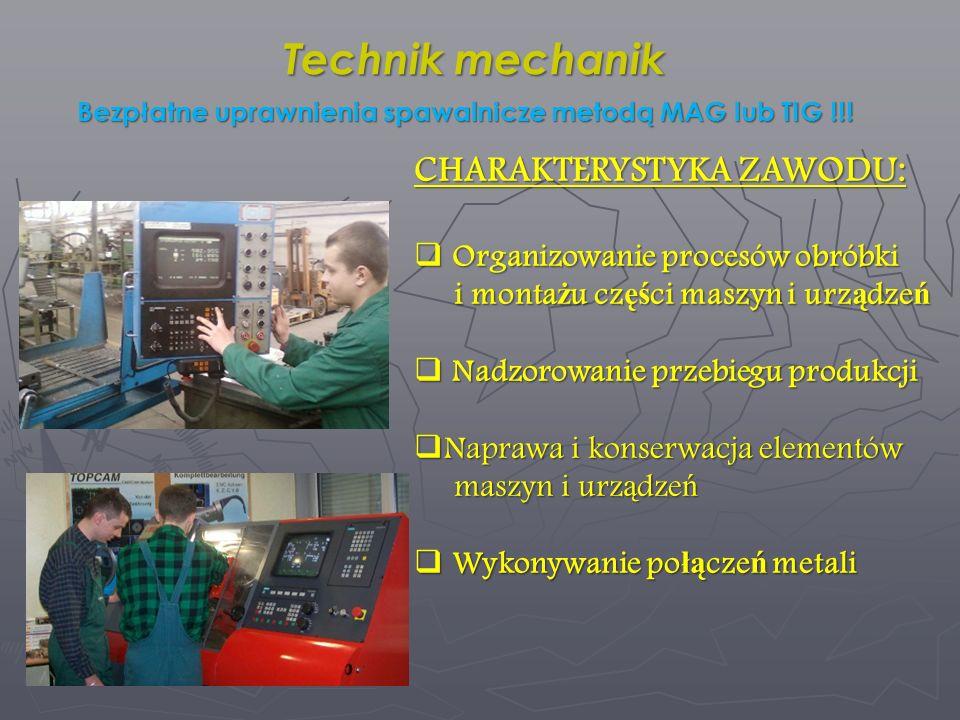 Technik mechanik CHARAKTERYSTYKA ZAWODU: Organizowanie procesów obróbki Organizowanie procesów obróbki i monta ż u cz ęś ci maszyn i urz ą dze ń i mon