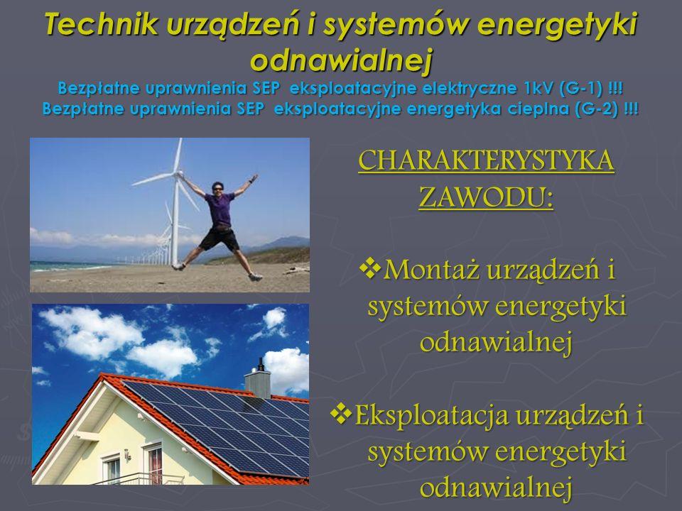 Technik urządzeń i systemów energetyki odnawialnej Bezpłatne uprawnienia SEP eksploatacyjne elektryczne 1kV (G-1) !!! Bezpłatne uprawnienia SEP eksplo