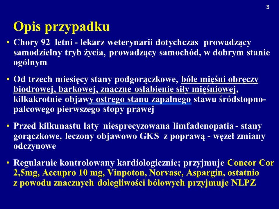 4 Wyniki badań biochemicznych Hb 12,5; bez leukopenii, trombocytopenii; CRP 30mg/l; OB.