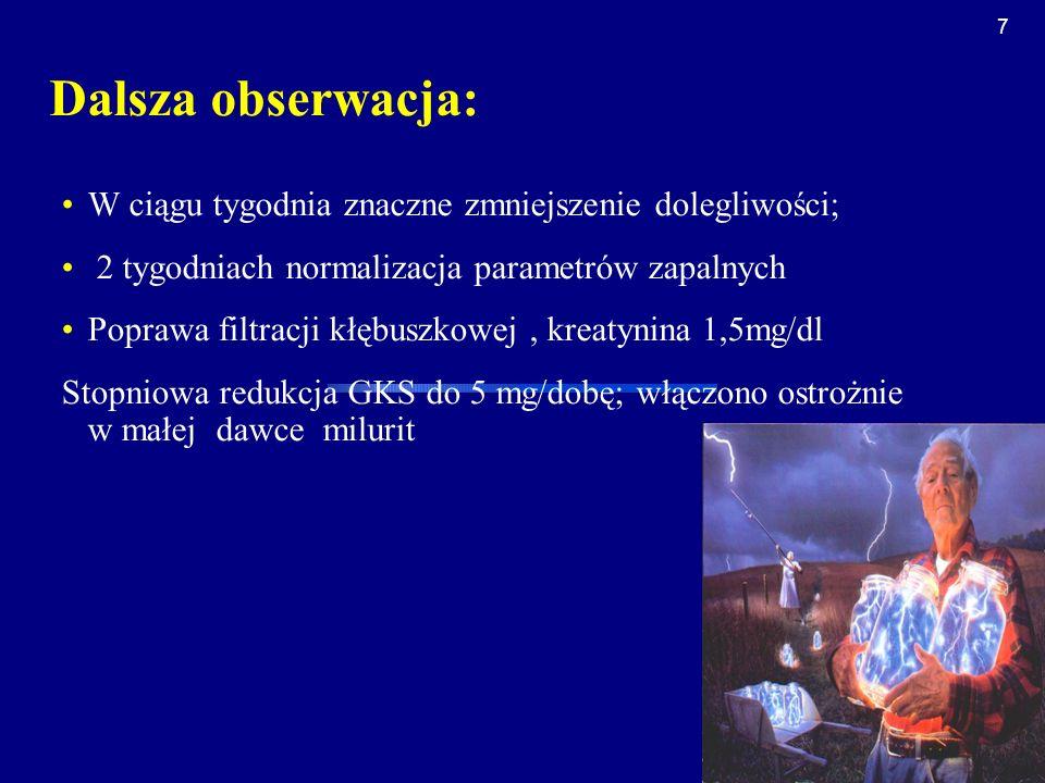 18 Olbrzymiokomórkowe zapalenie tętnicy skroniowej polimialgia reumatyczna U części chorych PMR wyprzedza objawy zapalenia tętnicy skroniowej (czasem nawet na kilka lat) Dolegliwości ogólnoustrojowe: zmęczenie, gorączka, złe samopoczucie, silne bóle głowy Wysokie OB, podwyższone stężenie CRP, niedokrwistość Konieczność wykluczenia procesu nowotworowego Terapia: GCA: Glikokortykosteroidy (40-60mg/dobę), ew.