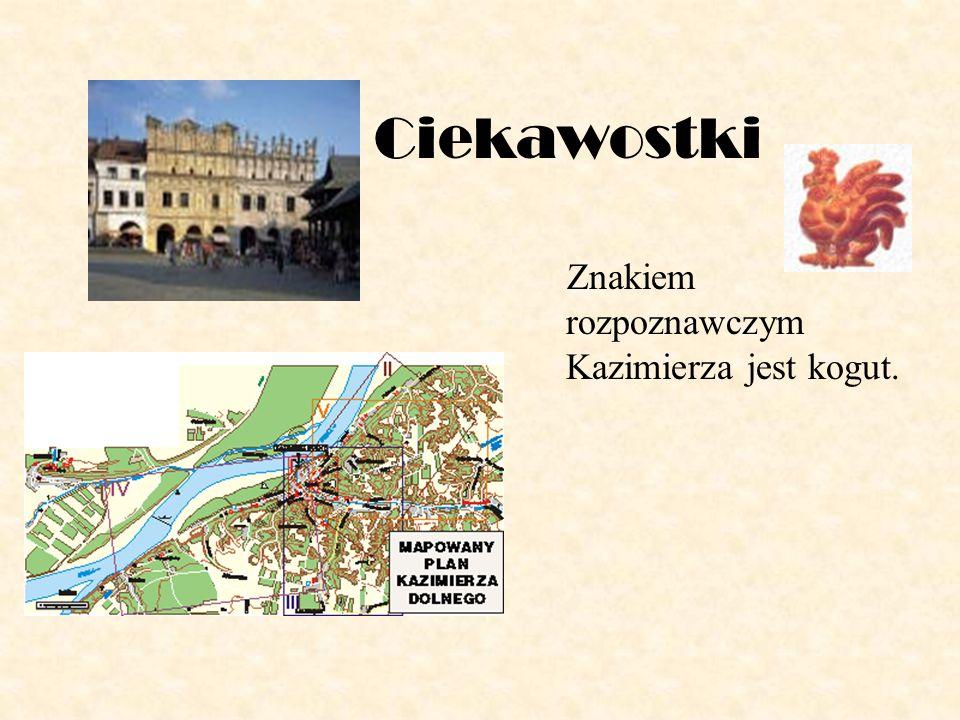 Ciekawostki Znakiem rozpoznawczym Kazimierza jest kogut.