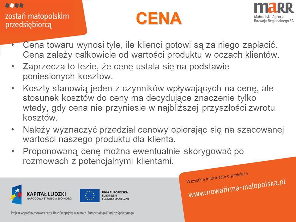 CENA Cena towaru wynosi tyle, ile klienci gotowi są za niego zapłacić. Cena zależy całkowicie od wartości produktu w oczach klientów. Zaprzecza to tez