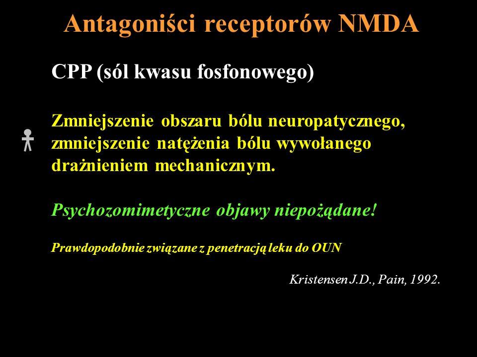 Antagoniści receptorów NMDA CPP (sól kwasu fosfonowego) Zmniejszenie obszaru bólu neuropatycznego, zmniejszenie natężenia bólu wywołanego drażnieniem
