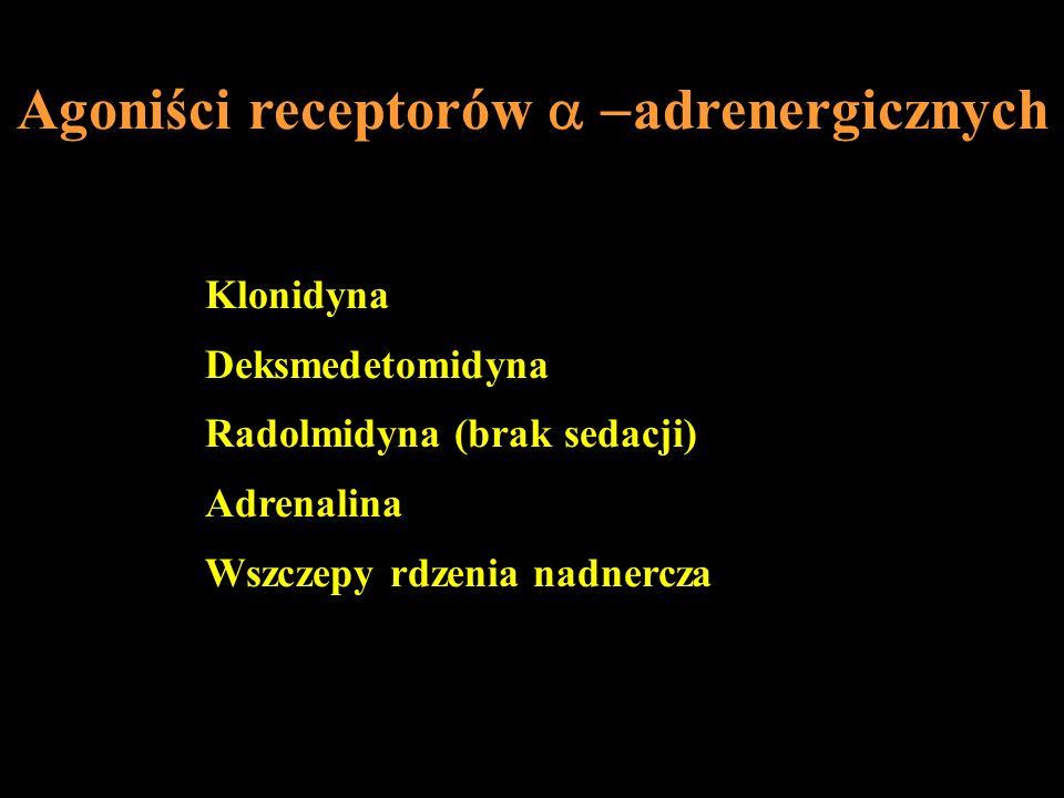 Agoniści receptorów adrenergicznych Klonidyna Deksmedetomidyna Radolmidyna (brak sedacji) Adrenalina Wszczepy rdzenia nadnercza