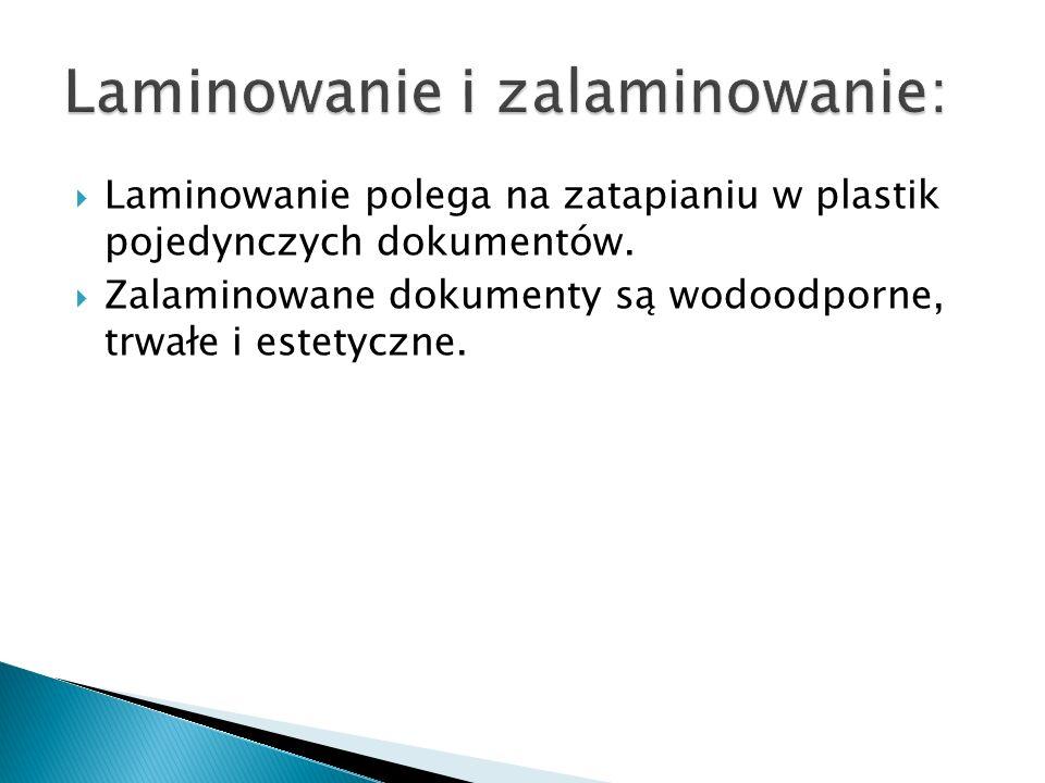 Laminowanie polega na zatapianiu w plastik pojedynczych dokumentów. Zalaminowane dokumenty są wodoodporne, trwałe i estetyczne.