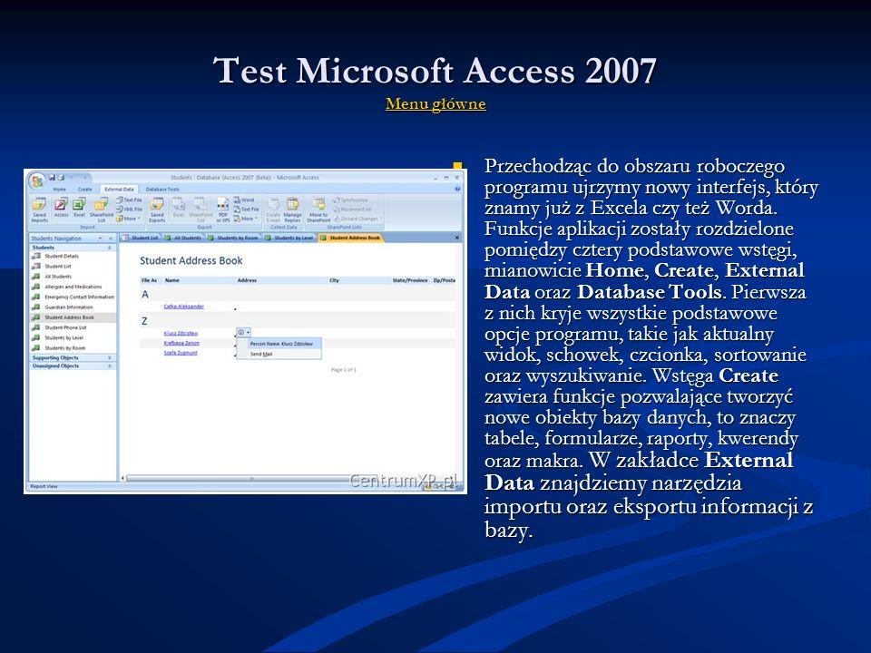Test Microsoft Access 2007 MMMM eeee nnnn uuuu g g g g łłłł óóóó wwww nnnn eeee Access jest rozbudowanym programem służącym do tworzenia oraz obsługi