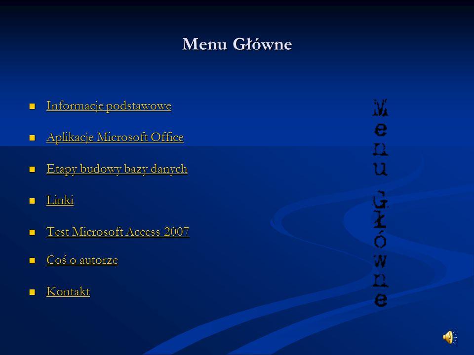 Test Microsoft Access 2007 MMMM eeee nnnn uuuu g g g g łłłł óóóó wwww nnnn eeee Modyfikacje dosięgły również narzędzi sortowania i filtrowania.