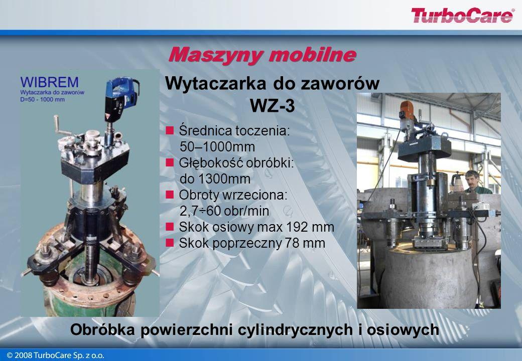 Maszyny mobilne Średnica wytaczania: od 650 do 4500 mm Rozstaw łożysk: 5030 mm Waga: 17 000 kg Obroty wytaczadła 0,14÷4,3 obr/min Skok osiowy max 120