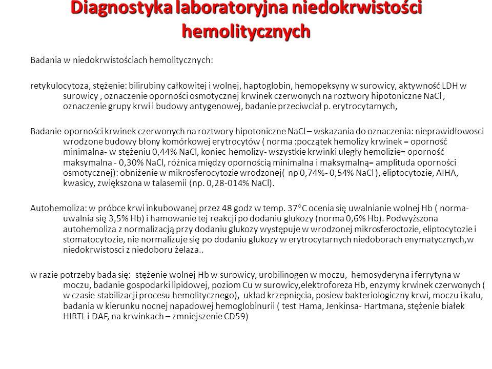 Diagnostyka laboratoryjna niedokrwistości hemolitycznych Badania w niedokrwistościach hemolitycznych: retykulocytoza, stężenie: bilirubiny całkowitej