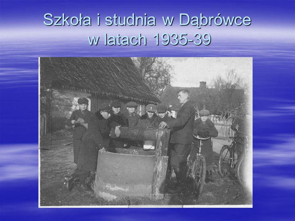 Szkoła i studnia w Dąbrówce w latach 1935-39