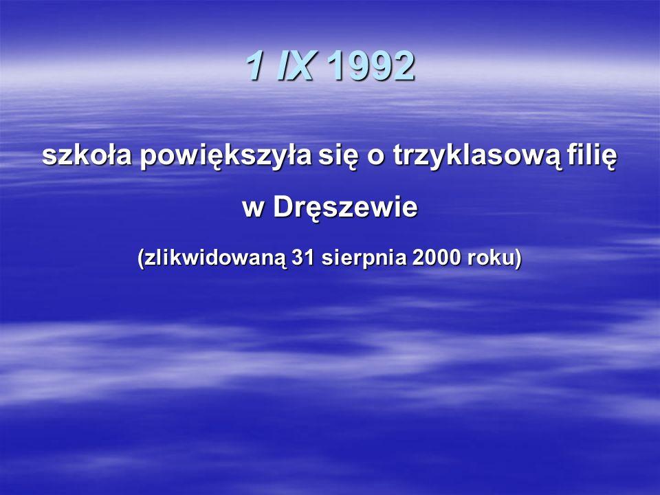 1 IX 1992 szkoła powiększyła się o trzyklasową filię w Dręszewie (zlikwidowaną 31 sierpnia 2000 roku)