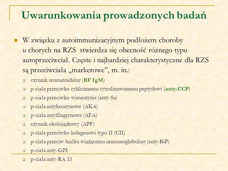 Uwarunkowania prowadzonych badań W związku z autoimmunizacyjnym podłożem choroby u chorych na RZS stwierdza się obecność różnego typu autoprzeciwciał.