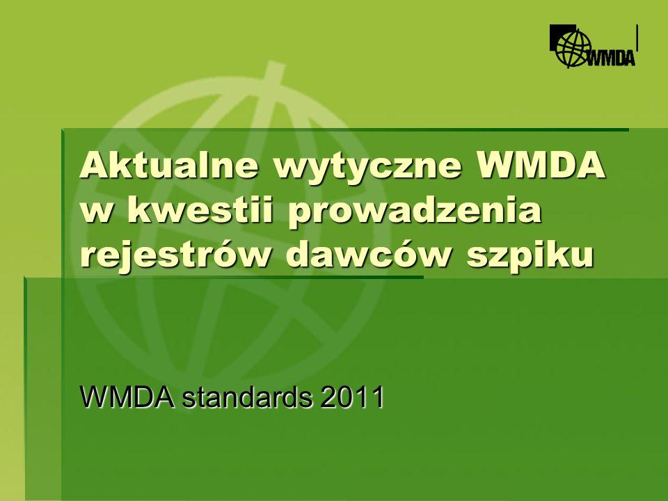 Aktualne wytyczne WMDA w kwestii prowadzenia rejestrów dawców szpiku WMDA standards 2011