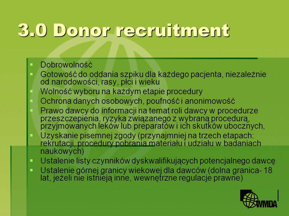 3.0 Donor recruitment Dobrowolność Gotowość do oddania szpiku dla każdego pacjenta, niezależnie od narodowości, rasy, płci i wieku Wolność wyboru na k